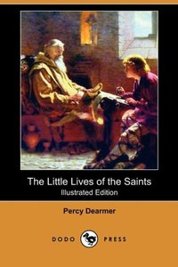 The Little Lives of the Saints (Illustrated Edition) (Dodo Press