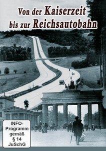 Von der Kaiserzeit bis zur Reichsautobahn