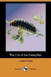 The Life of the Caterpillar (Dodo Press)