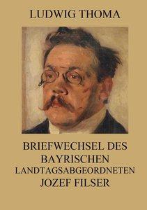 Thoma, L: Briefwechsel des bayrischen Landtagsabgeordneten J