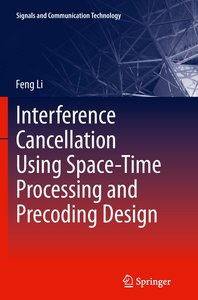 Interference Cancellation Using Space-Time Processing and Precod