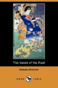 The Ideals of the East (Dodo Press)