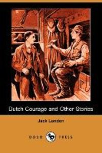 Dutch Courage and Other Stories (Dodo Press)