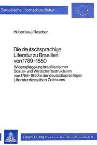 Die deutschsprachige Literatur zu Brasilien von 1789-1850