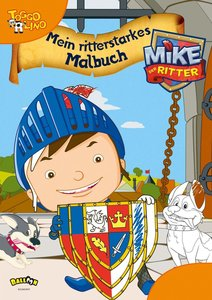 Mike der Ritter - Mein ritterstarkes Malbuch