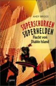 Superschurken, Superhelden. Flucht von Diablo Island