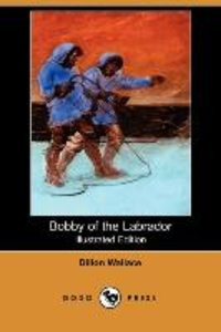 Bobby of the Labrador (Illustrated Edition) (Dodo Press)