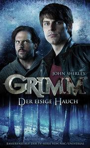 Grimm 01: Der eisige Hauch