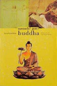 Mensch? Gott? Buddha
