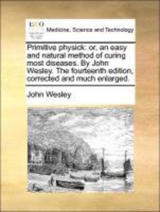 Primitive physick: or, an easy and natural method of curing most