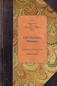 """""Old Churches, Ministers and Families of Virginia"""""
