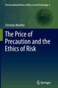 The Price of Precaution and the Ethics of Risk