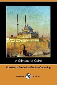 A Glimpse of Cairo (Dodo Press)