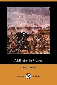 A Minstrel in France (Dodo Press)