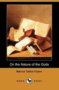 On the Nature of the Gods (de Natura) (Dodo Press)