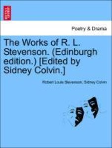 The Works of R. L. Stevenson. (Edinburgh edition.) [Edited by Si
