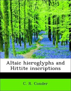 Altaic hieroglyphs and Hittite inscriptions