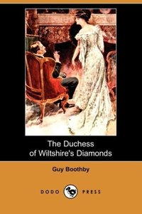 The Duchess of Wiltshire's Diamonds (Dodo Press)