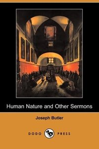 Human Nature and Other Sermons (Dodo Press)
