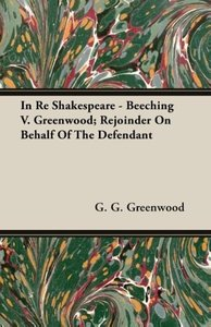 In Re Shakespeare - Beeching V. Greenwood; Rejoinder On Behalf O