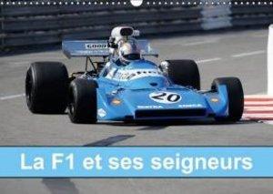 La F1 et ses seigneurs (Calendrier mural 2015 DIN A3 horizontal)