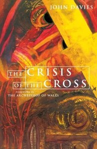 The Crisis of the Cross: The Challenge at the Heart of the Chris