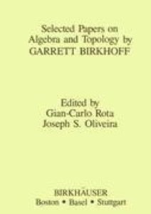 Selected Papers on Algebra and Topology by Garrett Birkhoff