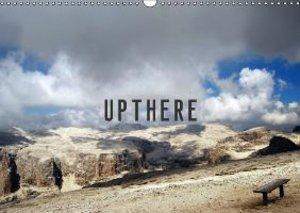 UPTHERE (Wall Calendar 2015 DIN A3 Landscape)