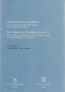 Die Anfänge des öffentlichen Rechts, 3 / Gli inizi del diritto p