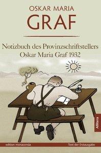 Notizbuch des Provinzschriftstellers Oskar Maria Graf 1932