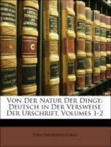 Von Der Natur Der Dinge: Deutsch in Der Versweise Der Urschrift