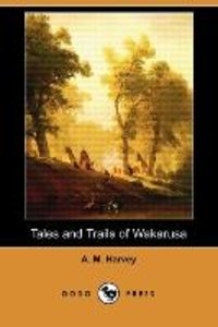 Tales and Trails of Wakarusa (Dodo Press)