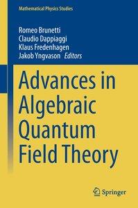 Advances in Algebraic Quantum Field Theory