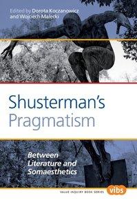 Shusterman S Pragmatism: Between Literature and Somaesthetics