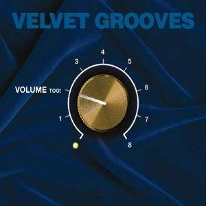 Velvet Grooves Volume Too!