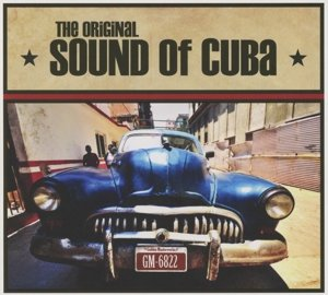 The Original Sound Of Cuba