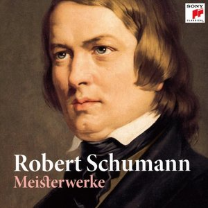 Robert Schumann: Meisterwerke