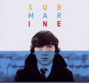 Submarine: Original Songs From The Film