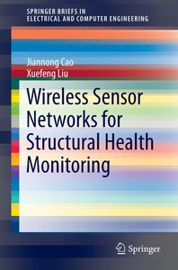 Wireless Sensor Networks for Structural Health Monitoring