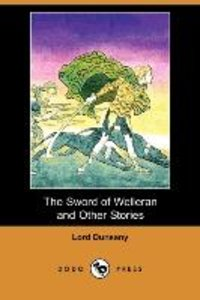 The Sword of Welleran and Other Stories (Dodo Press)