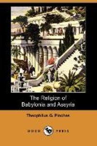 The Religion of Babylonia and Assyria (Dodo Press)