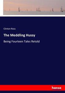 The Meddling Hussy