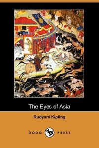 The Eyes of Asia (Dodo Press)