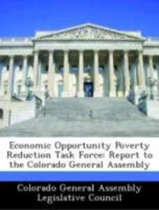 Economic Opportunity Poverty Reduction Task Force: Report to the