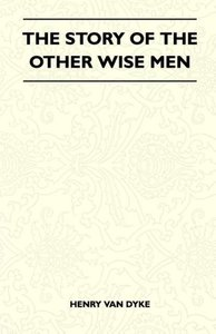 The Story Of The Other Wise Men