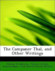 The Campaner Thal, and Other Writings