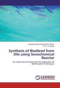 Synthesis of Biodiesel from Oils using Sonochemical Reactor