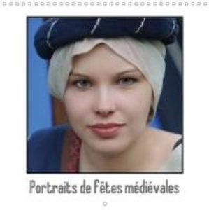 Portraits de fêtes médiévales (Calendrier mural 2015 300 × 300 m