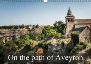 On the path of Aveyron (Wall Calendar 2015 DIN A3 Landscape)