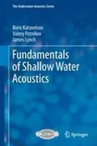 Fundamentals of Shallow Water Acoustics